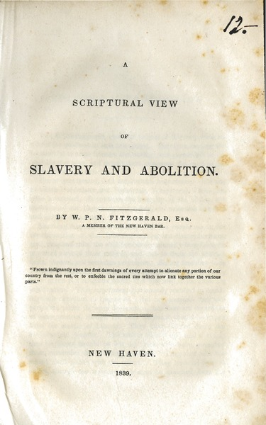 A  scriptural view of slavery and abolition, 1839