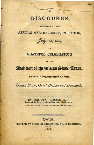 A  discourse, delivered at the African meeting-house, in Boston, July 14, 1808: in grateful celebration of the abolition of the African slave-trade, by the governments of the United States, Great Britain and Denmark: , 1808